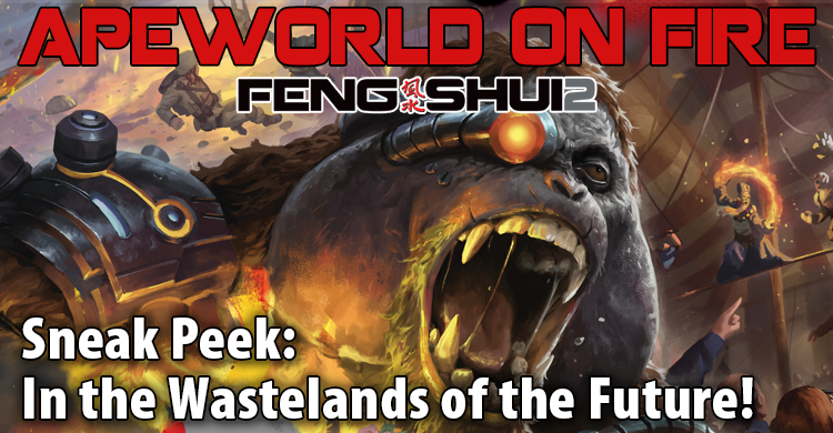 Sneak Peak - Feng Shui: Apeworld on Fire!